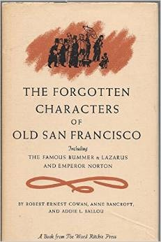 Image for Forgotten Characters of Old San Francisco: Including the Famous Bummer and Lazarus