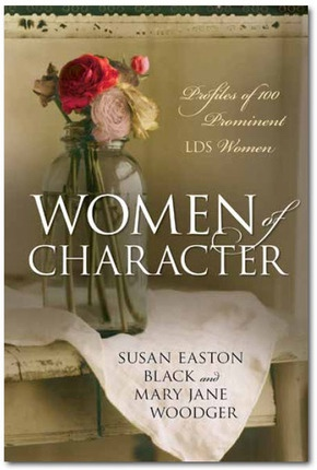 Image for Women of Character: Profiles of 100 Prominent LDS Women