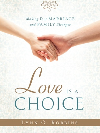 Image for Love is a Choice: Making Your Marriage and Family Stronger