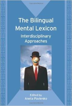 Image for The Bilingual Mental Lexicon: Interdisciplinary Approaches