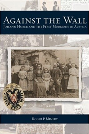 Image for Against the Wall: Johann Huber and the First Mormons in Austria
