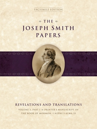 Image for The Joseph Smith Papers - Revelations and Translations, Vol. 3, Part 1: Printer's Manuscript of the Book of Mormon, 1 Nephi 1-Alma 35