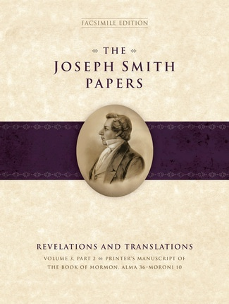 Image for The Joseph Smith Papers - Revelations and Translations, Vol. 3, Part 2: Printer's Manuscript of the Book of Mormon, Alma 36-Moroni 10