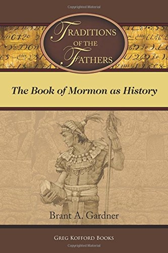 Image for Traditions of the Fathers: The Book of Mormon as History
