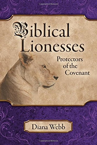 Image for Biblical Lionesses; Protectors of the Covenant