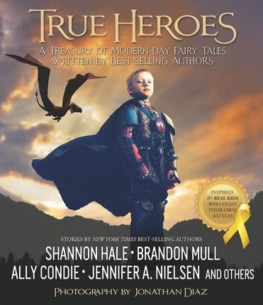 Image for True Heroes;  A Treasury of Modern-day Fairy Tales Written by Best-selling Authors