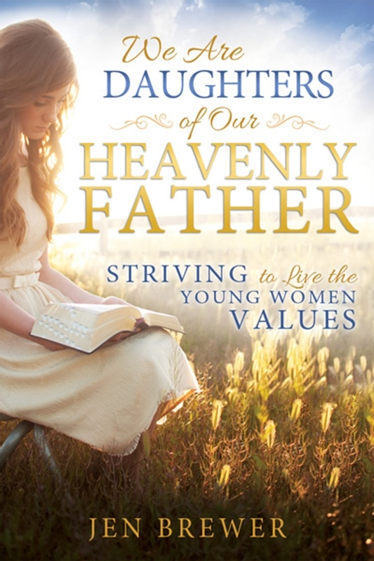 Image for We Are Daughters of Our Heavenly Father  Striving to Live the Young Women Values