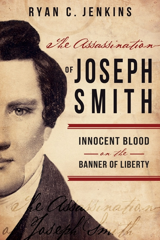 Image for The Assassination of Joseph Smith;  Innocent Blood on the Banner of Liberty