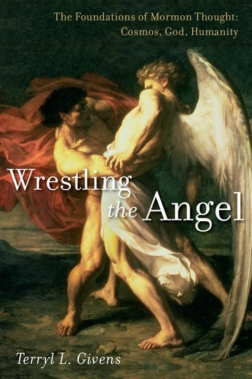 Image for Wrestling the Angel;   The Foundations of Mormon Thought: Cosmos, God, Humanity