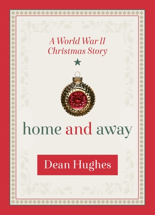 Image for Home and Away;   A World War II Christmas Story