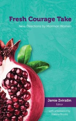Image for Fresh Courage Take;  New Directions by Mormon Women