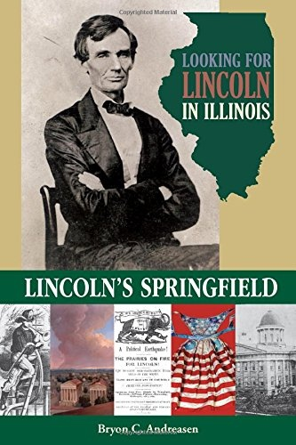 Image for Looking for Lincoln in Illinois  Lincoln's Springfield