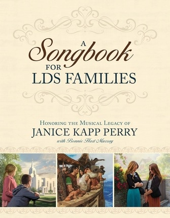 Image for A Songbook For LDS Families Honoring the Musical Legacy of Janice Kapp Perry
