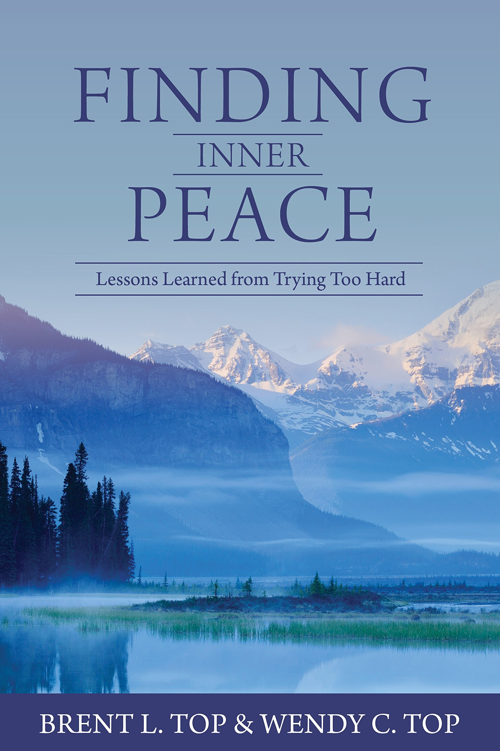 Image for Finding Inner Peace;   Lessons Learned from Trying Too Hard
