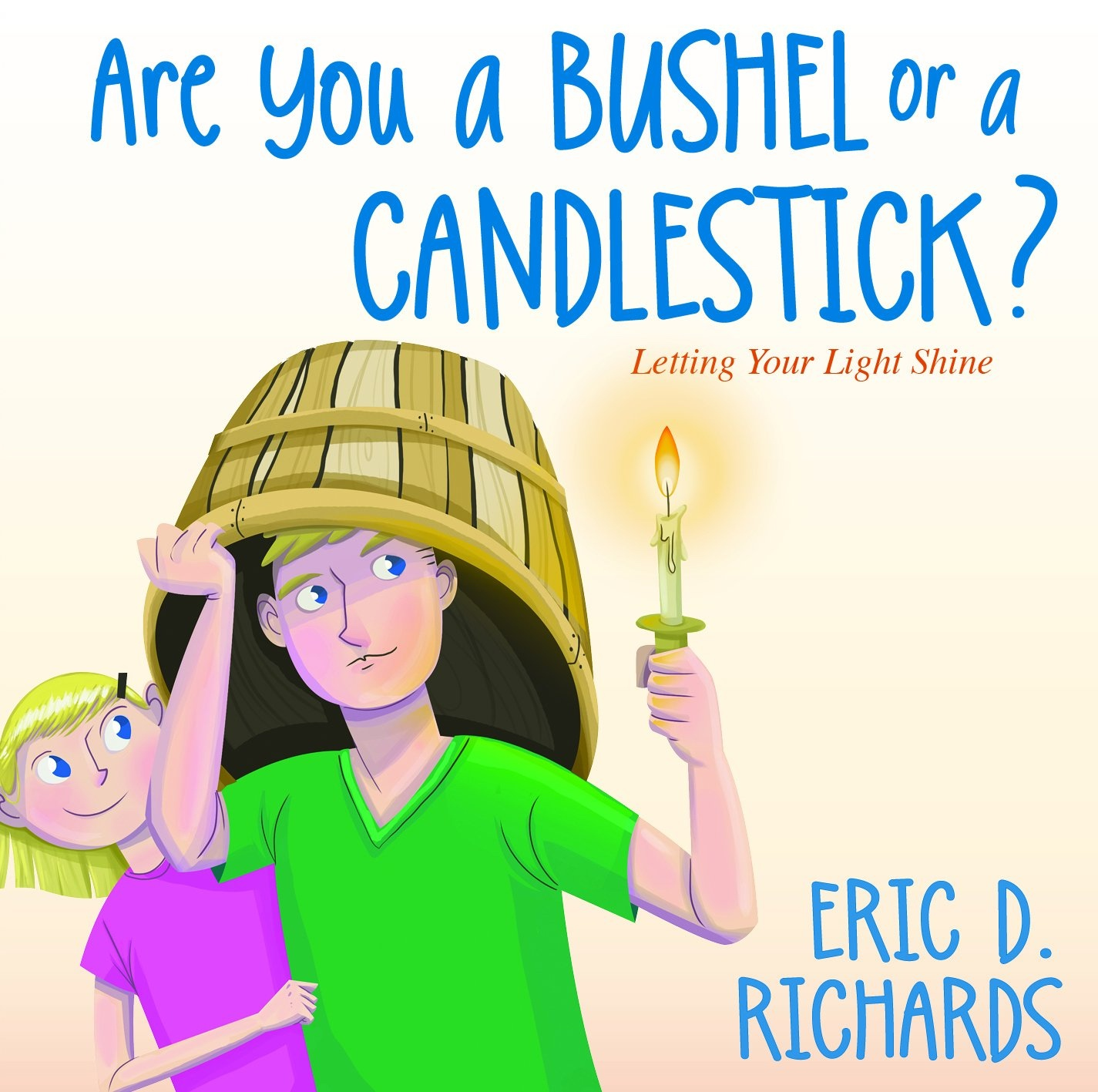 Image for Are You a Bushel or a Candlestick?