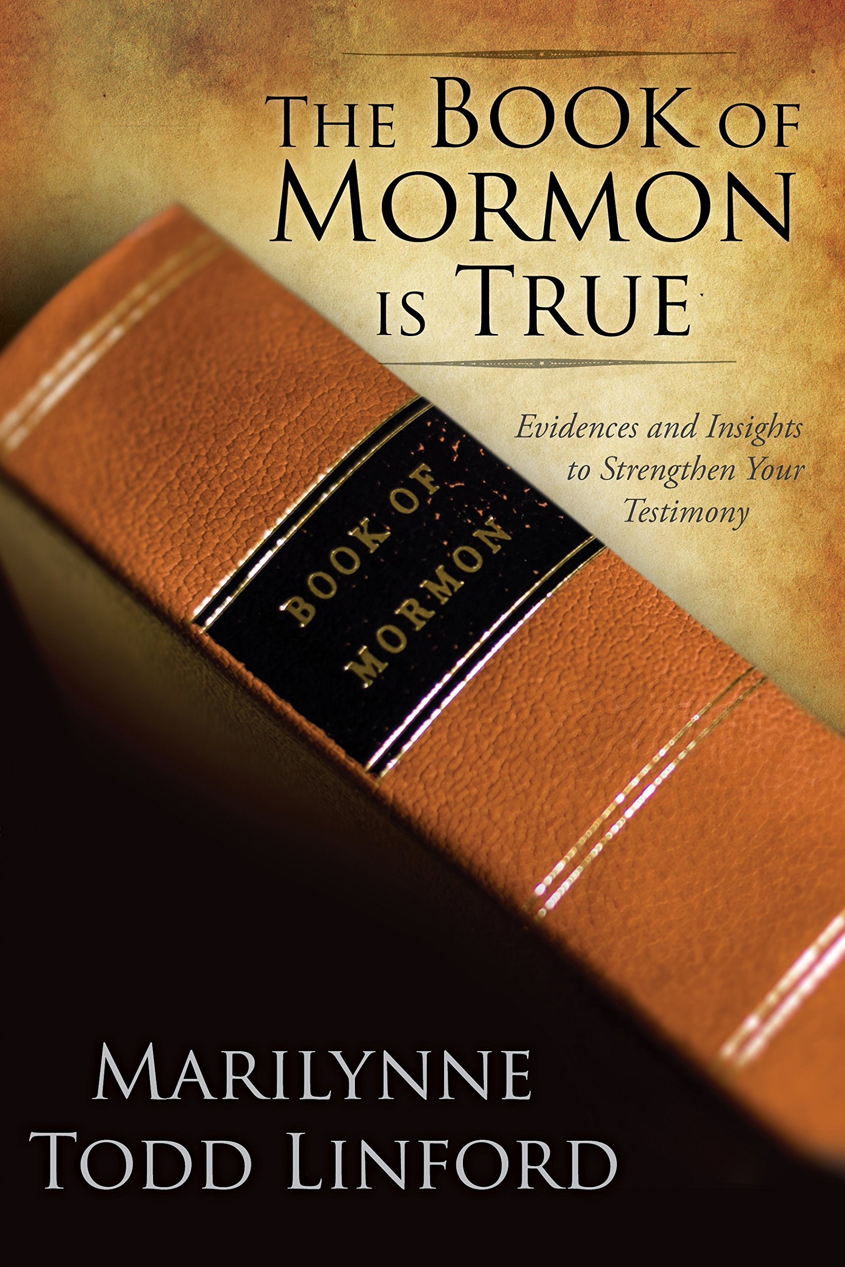 Image for The Book of Mormon Is True;   Evidences and Insights to Strengthen Your Testimony