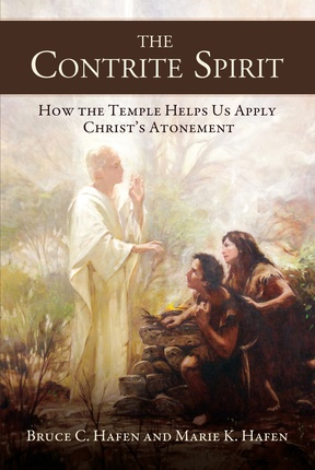 Image for The Contrite Spirit: How the Temple Helps Us Apply Christ's Atonement