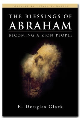 Image for The Blessings of Abraham - Becoming a Zion People