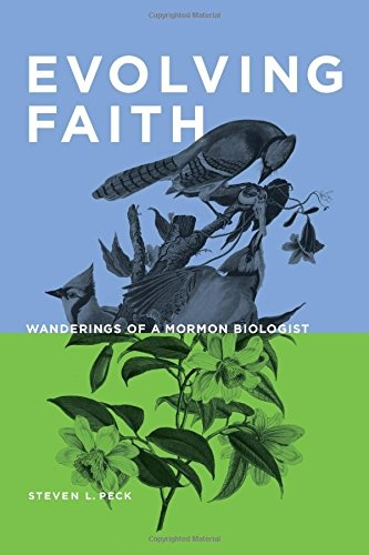 Image for Evolving Faith;   Wanderings of a Mormon Biologist