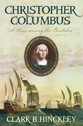 Image for Christopher Columbus; A Man among the Gentiles