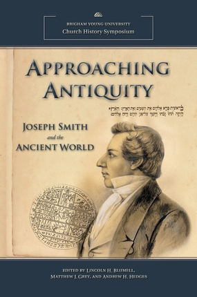 Image for Approaching Antiquity; Joseph Smith and the Ancient World