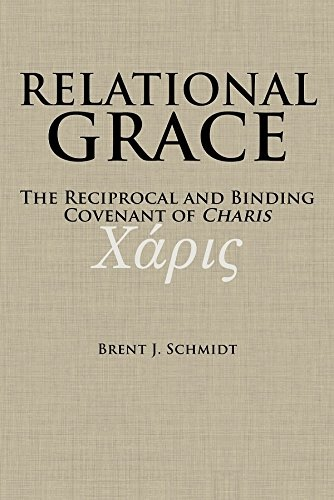 Image for Relational Grace; The Reciprocal and Binding Covenant of Charis