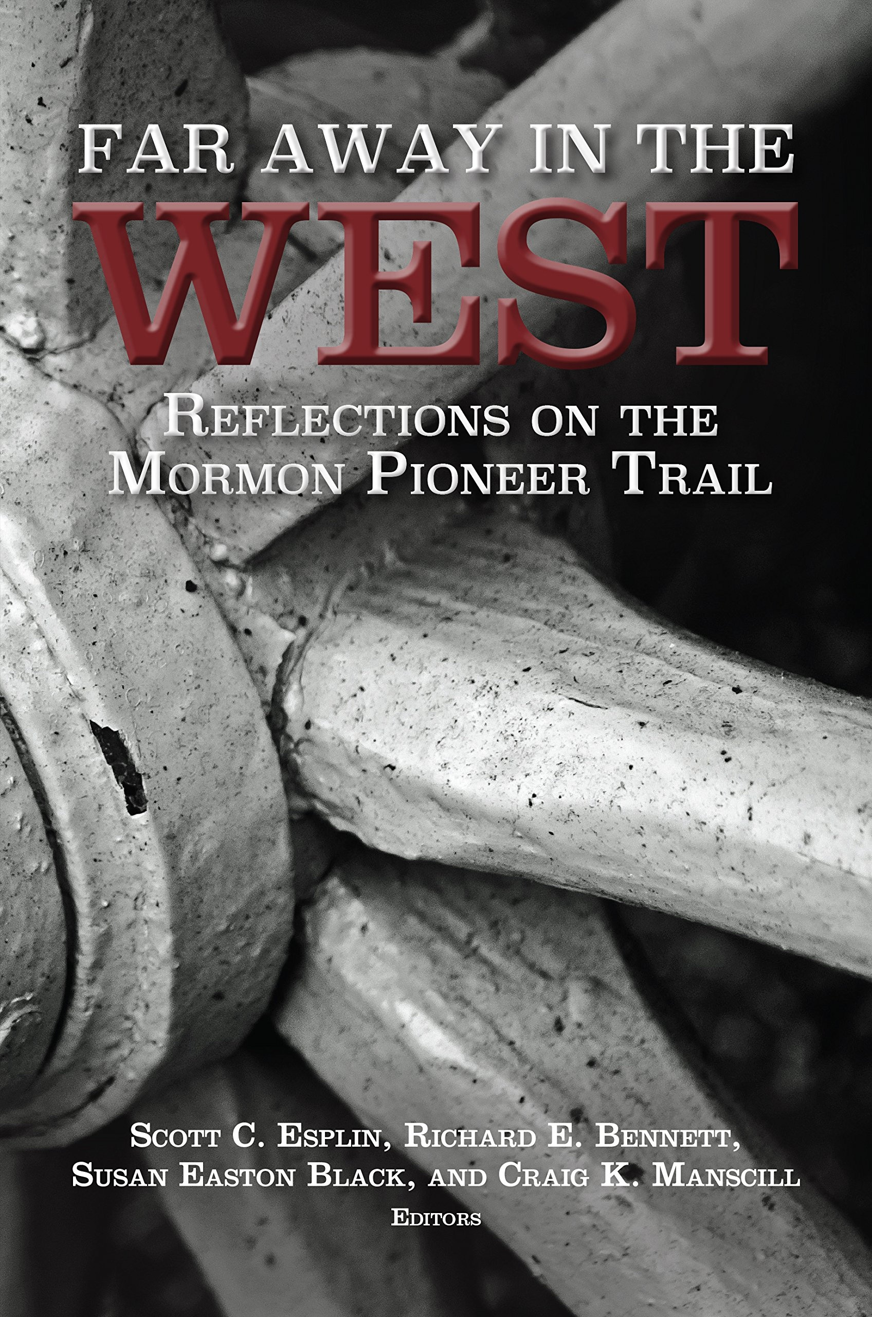 Image for Far Away in the West; Reflections on the Mormon Pioneer Trail
