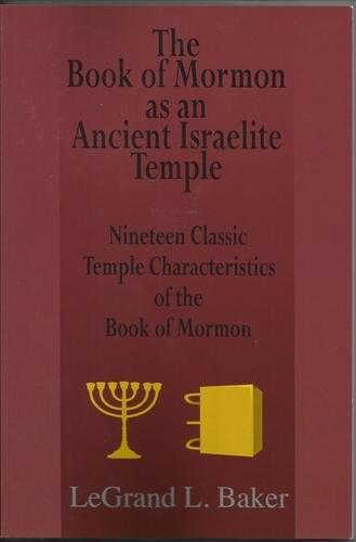 Image for The Book of Mormon as an Ancient Israelite Temple - Nineteen Classic Temple Characteristics of the Book of Mormon
