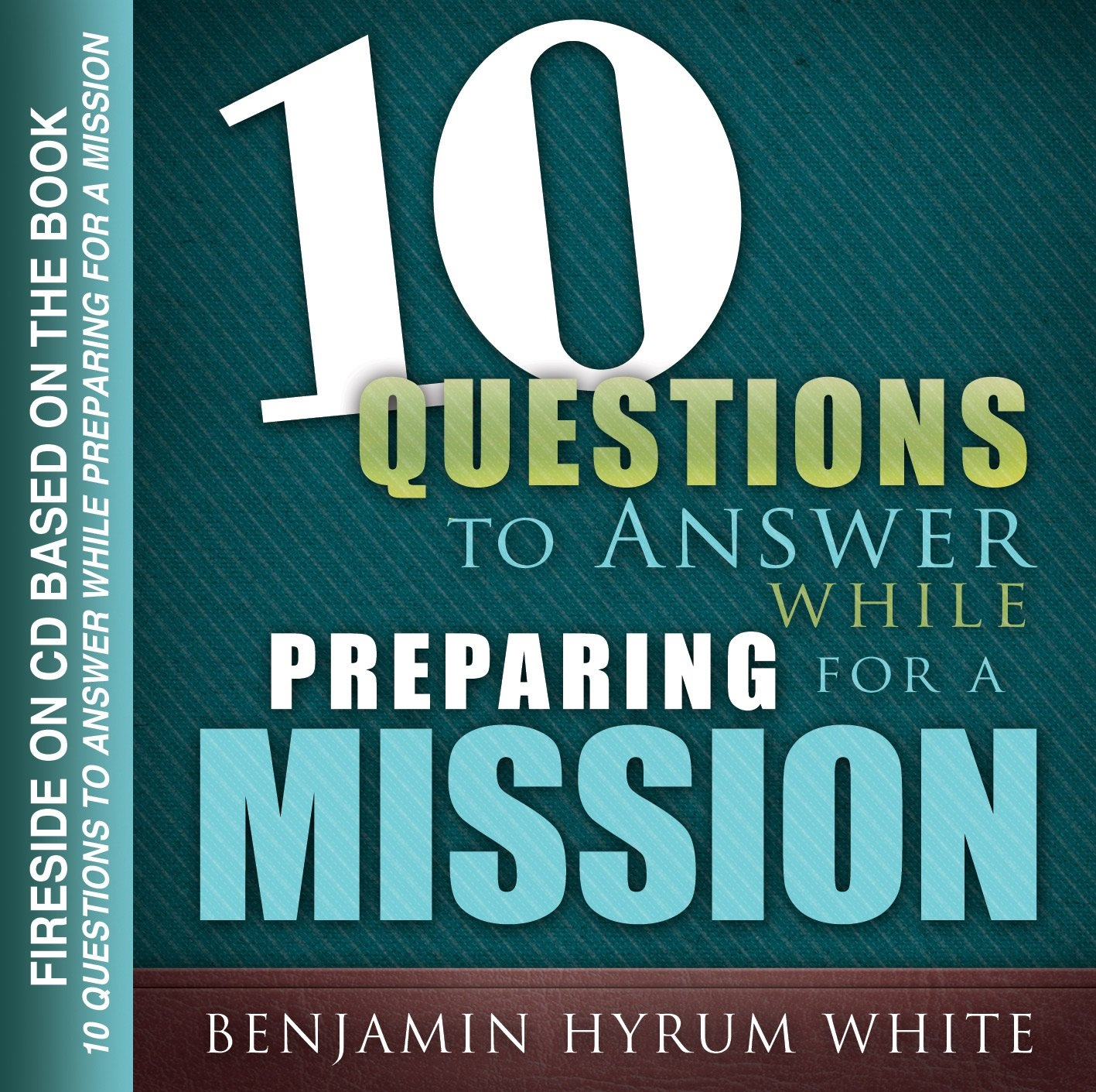 Image for 10 Questions to Answer while Preparing for a Mission (AUDIO CD)