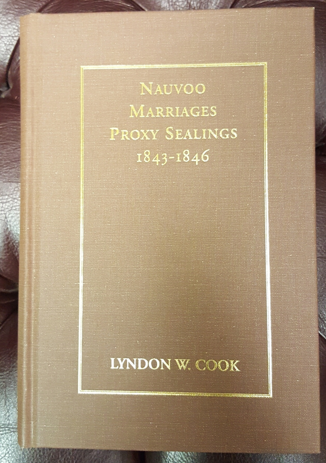 Image for Nauvoo Marriages; Proxy Sealings 1843-1846