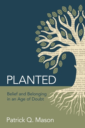 Image for Planted: Belief and Belonging in an Age of Doubt