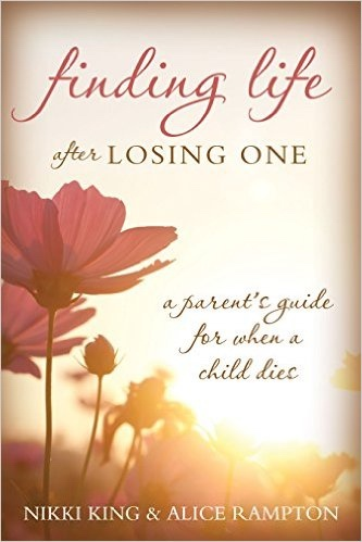 Image for Finding Life after Losing One;   A Parent's Guide for When a Child Dies