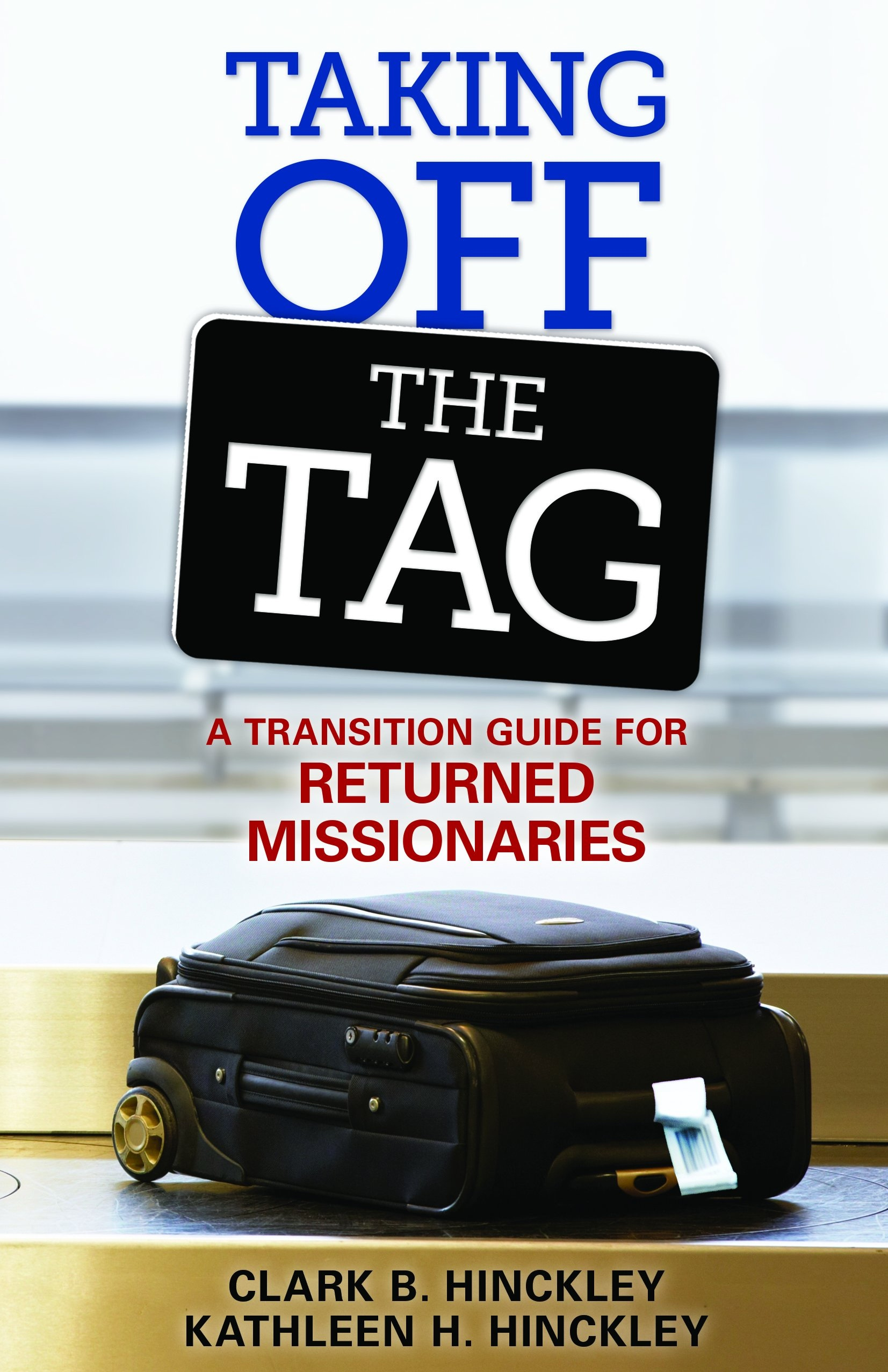 Image for Taking Off the Tag;   A Transition Guide for Returned Missionaries