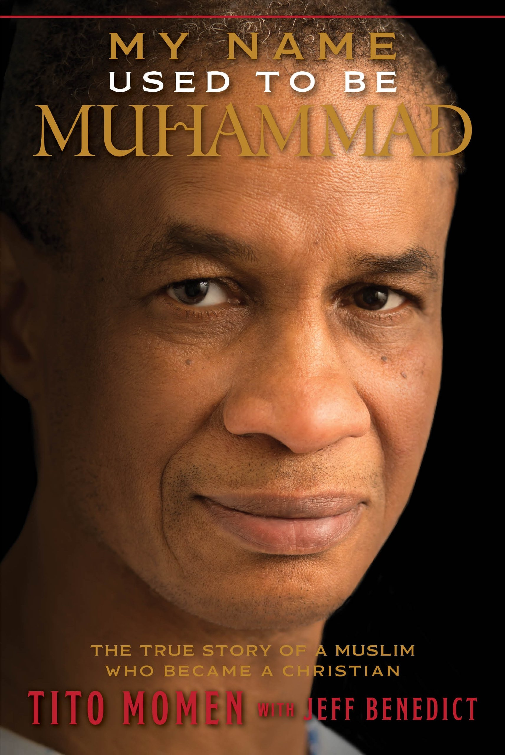 Image for My Name Used To Be Muhammad -  A True Story of a Muslim Who Became a Christian