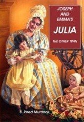 Image for Joseph & Emma's Julia. The Other Twin. A Biography. Includes Julia Letters