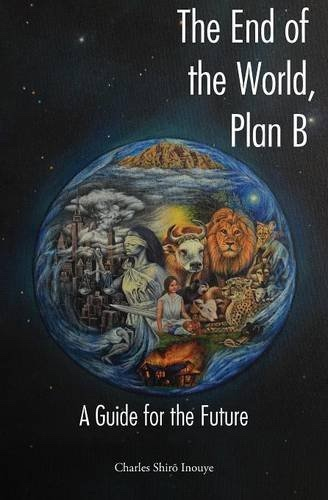 Image for The End of the World, Plan B;   A Guide for the Future