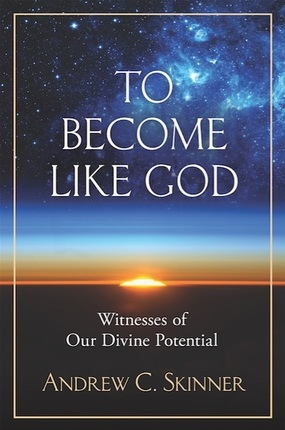 Image for To Become Like God;   Witnesses of Our Divine Potential