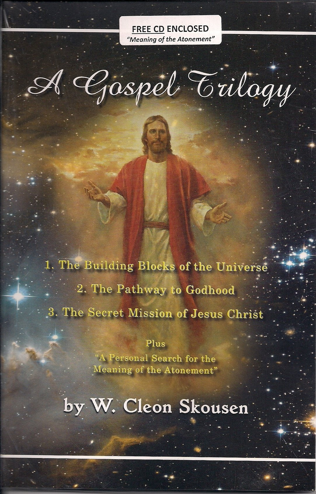 Image for Gospel Trilogy;  The Building Blocks of the UniverseThe Pathway to GodhoodThe Secret Mission of Jesus ChristPlus, A Personal Search for the Meaning of the Atonement