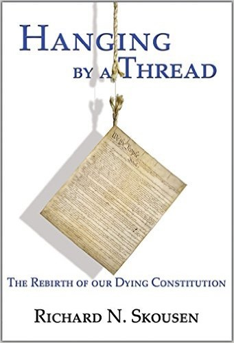 Image for Hanging by a Thread: The Rebirth of Our Dying Constitution