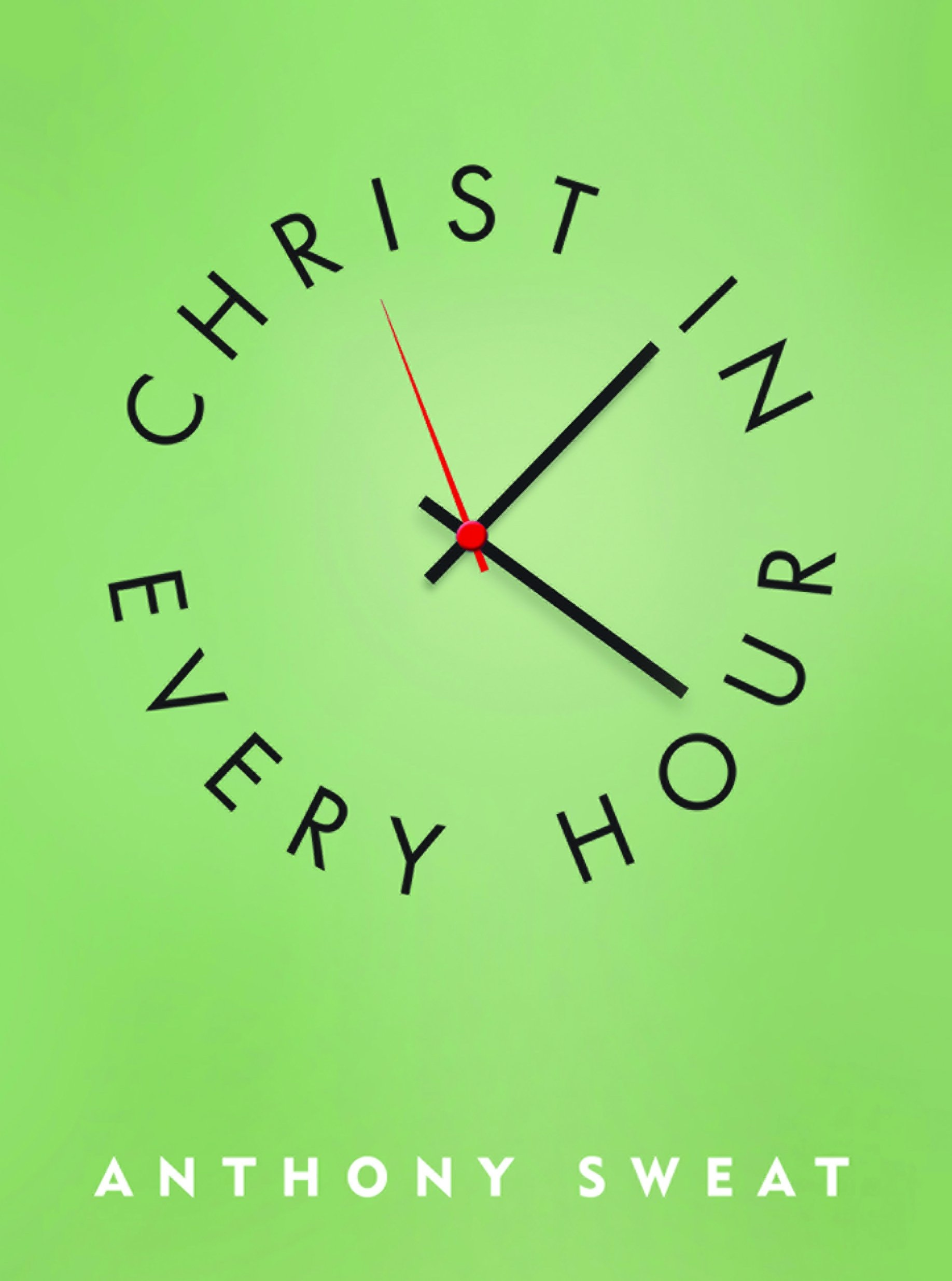 Image for Christ in Every Hour