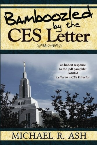 Image for Bamboozled By The CES Letter: An honest response to the .pdf pamphlet entitled Letter to a CES Director