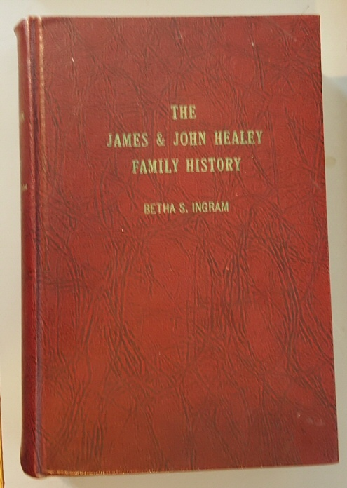 Image for The James & John Healey family history,: Consisting of their descendants and ancestory