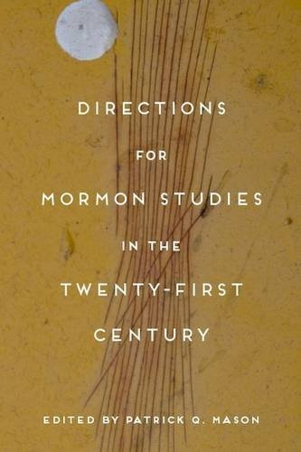 Image for Directions for Mormon Studies in the Twenty-First Century