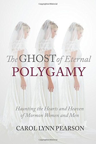 Image for The Ghost of Eternal Polygamy: Haunting the Hearts and Heaven of Mormon Women and Men