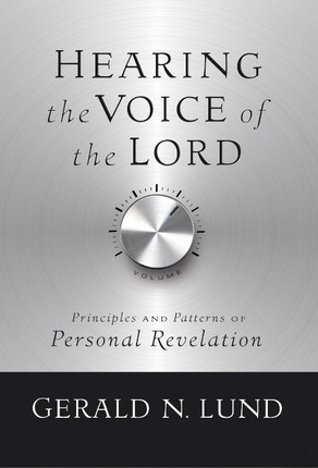 Image for HEARING THE VOICE OF THE LORD - Principles and Patterns of Personal Revelation