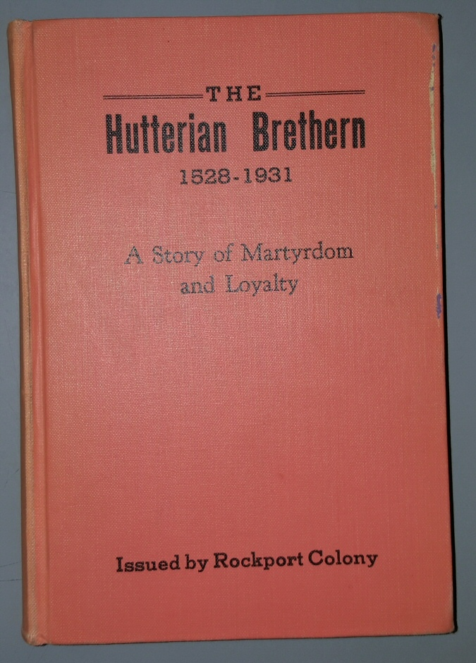 Image for The Hutterian Brethern 1528-1931 - A Story of Martyrdom and Loyalty