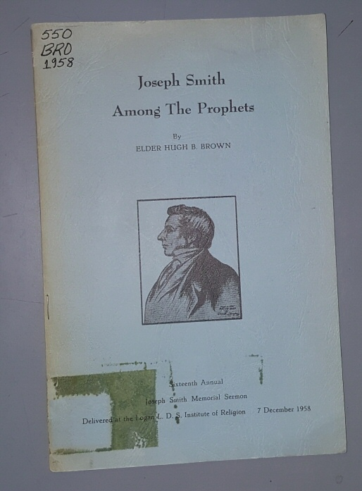 Image for Joseph Smith Among the Prophets;  sixteenth annual Joseph Smith Memorial Sermon, delivered in Logan, Utah on December 7, 1958.
