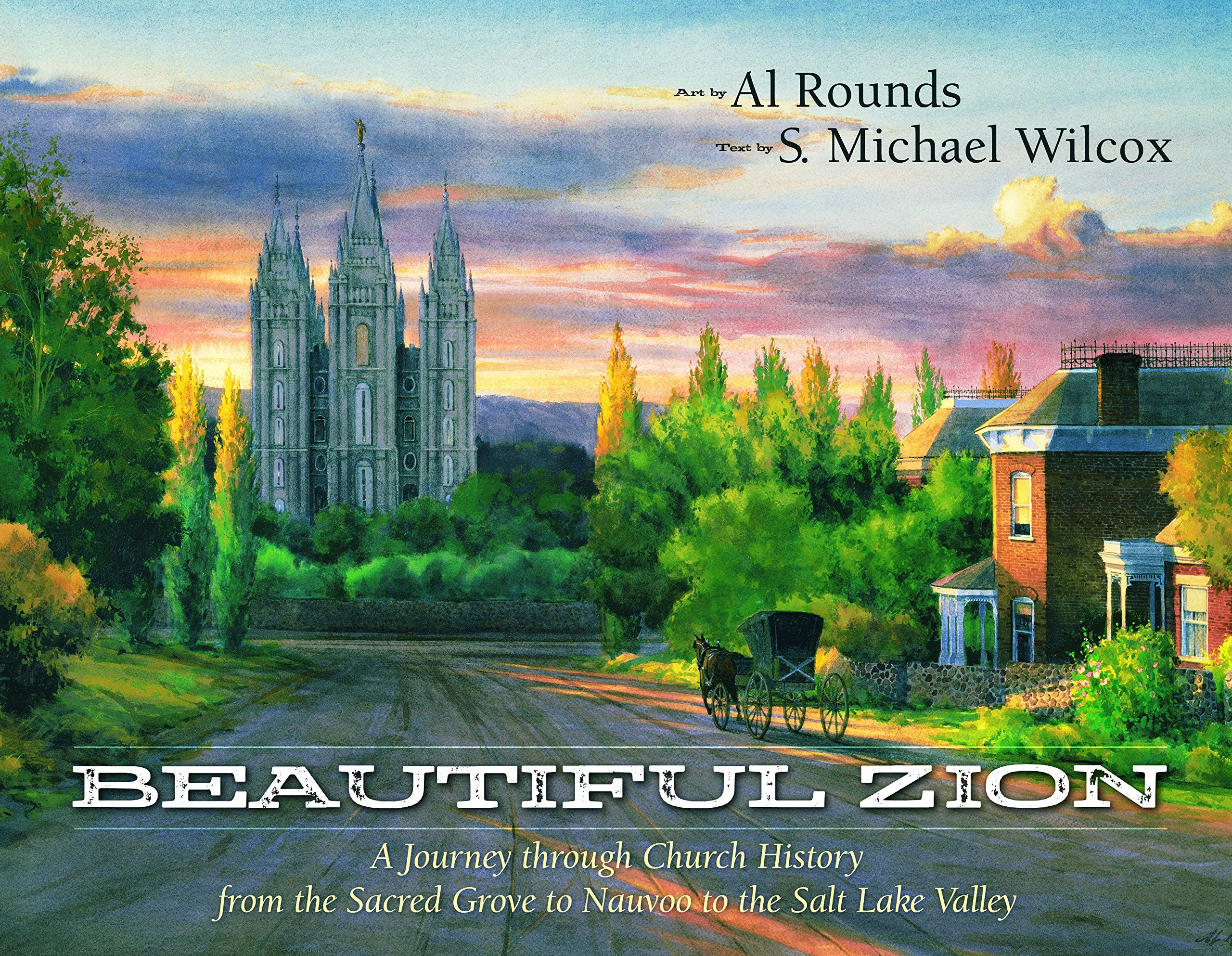Image for Beautiful Zion; A journey through Church History from the Sacred Grove to Nauvoo to the Salt lake Valley