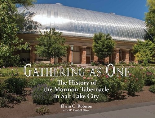 Image for Gathering As One;   The History of the Mormon Tabernacle in Salt Lake City