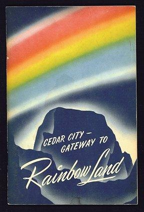 Image for Cedar City [Utah], gateway to rainbow land  A community portrait